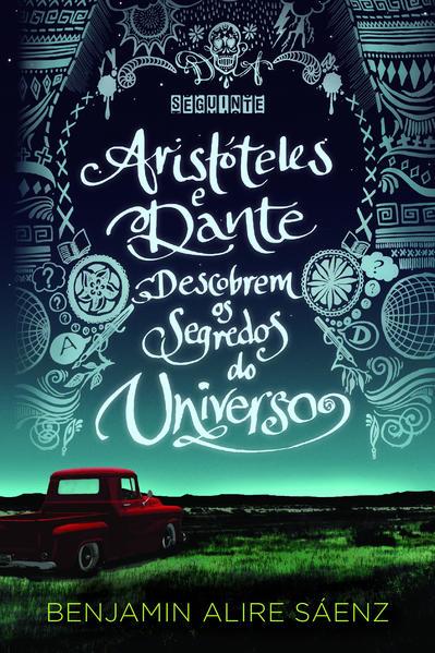 Aristóteles e Dante Descobrem o Segredo do Universo, livro de Benjamin Alire Sáenz