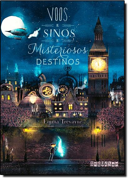 Voos e Sinos e Misteriosos Destinos, livro de Emma Trevayne