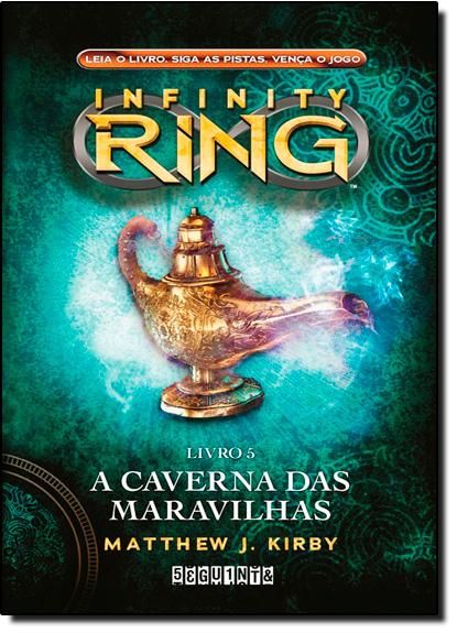 Caverna das Maravilhas, A - Vol.5 - Série Infinity Ring, livro de Matthew J. Kirby