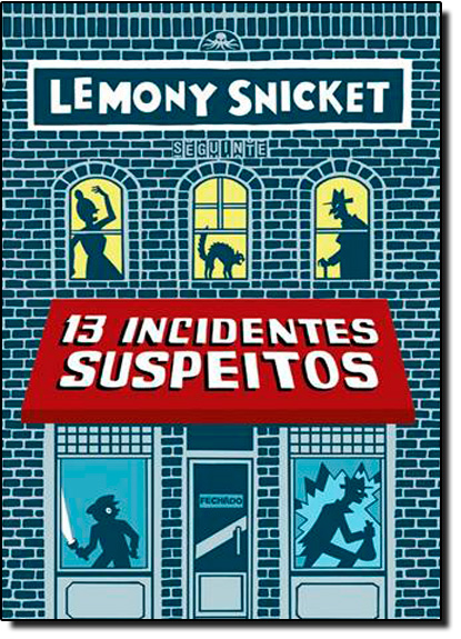 13 Incidentes Suspeitos: Volume Extra da Série Só Perguntas Erradas, livro de Lemony Snicket