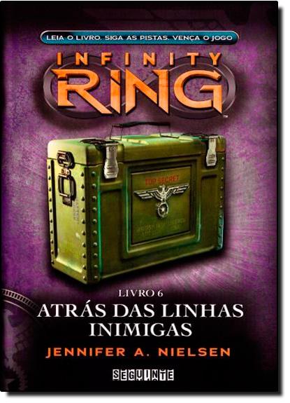 Atrás das Linhas Inimigas - Vol.6 - Série Infinity Ring, livro de Jennifer A. Nielsen