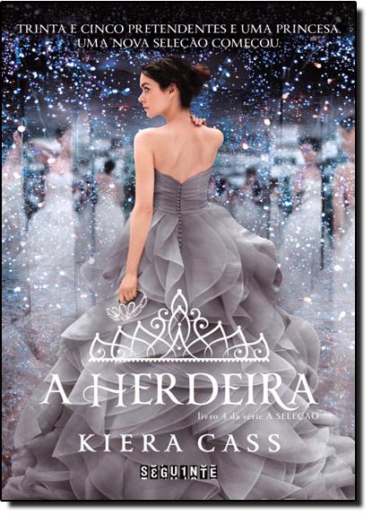 Herdeira, A - Vol.4 - Série a Seleção, livro de Kiera Cass