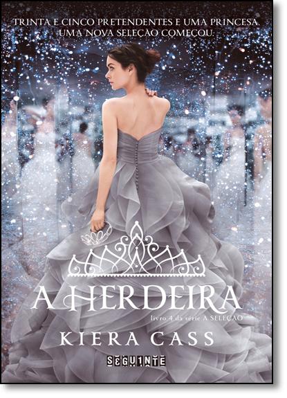 Herdeira, A - Vol.4 - Série A Seleção - Capa Dura, livro de Kiera Cass