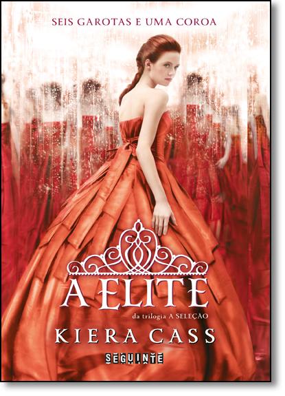 Elite, A - Vol.2 - Série A Seleção - Capa Dura, livro de Kiera Cass