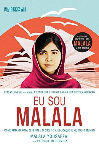 Eu sou Malala - Como uma garota defendeu o direito à educação e mudou o mundo, livro de Malala Yousafzai, Patricia McCormick