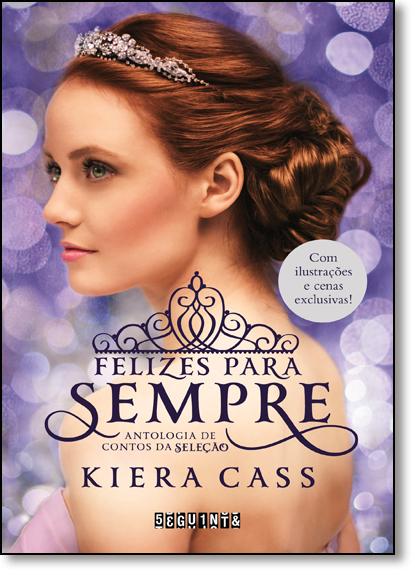 Felizes Para Sempre: Antologia de Contos da Seleção - Capa Dura, livro de Kiera Cass