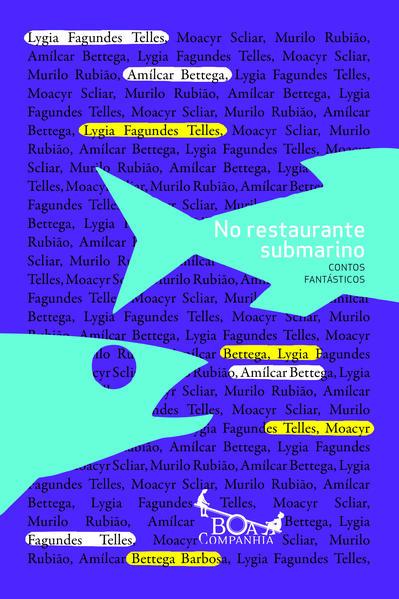 No Restaurante Submarino: Contos Fantásticos, livro de Lier Pires Ferreira