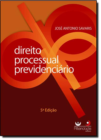 Direito Processual Previdenciário, livro de José Antonio Savaris