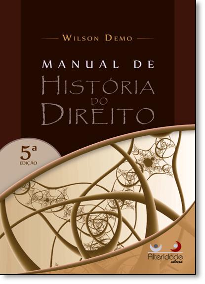 Manual de História do Direito, livro de Wilson Demo