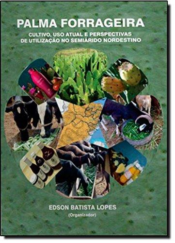 Palma Forrageira: Cultivo, Uso Atual E Perspectivas De Utilizacao No Semiarido Nordestino, livro de Ailton Melo De Moraes