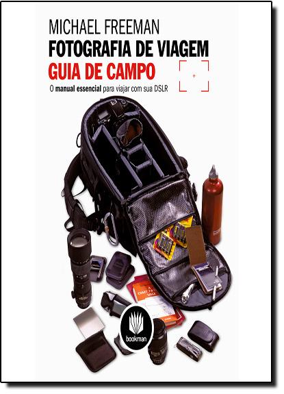 Fotografia de Viagem: Guia de Campo, livro de Michael Freeman