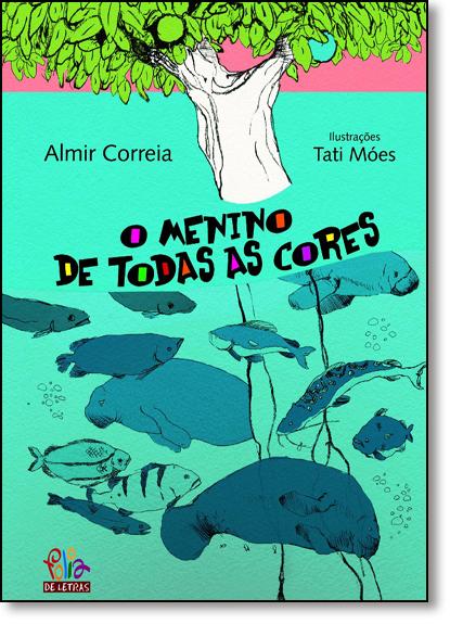 Menino de Todas as Cores, O, livro de Almir Correia