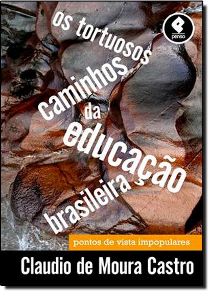 Tortuosos Caminhos da Educação Brasileira, Os, livro de Cláudio de Moura Castro