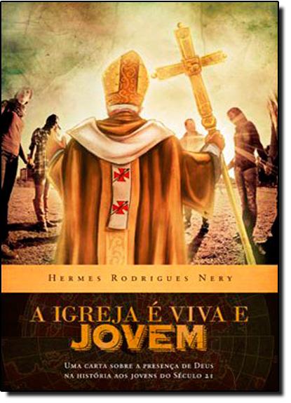Igreja e Viva e Jovem, A, livro de Hermes Rodrigues Nery