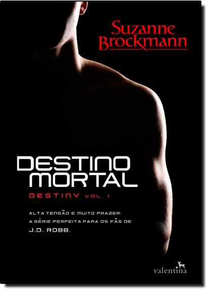 Destino Mortal - Vol.1 - Série Destiny, livro de Suzanne Brockmann