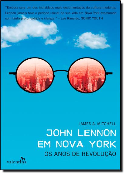 John Lennon em Nova York: Os Anos de Revolução, livro de James A. Mitchell