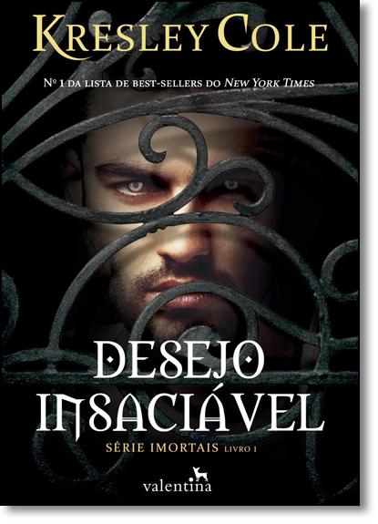 Desejo Insaciável - Vol.1 - Série Imortais, livro de Kresley Cole