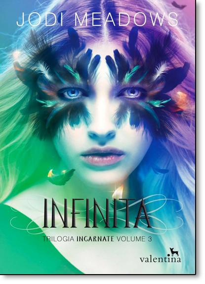 Infinita - Vol.3 - Trilogia Incarnate, livro de Jodi Meadows