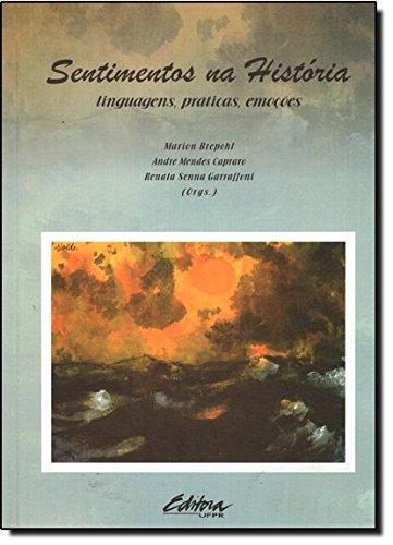 Sentimentos na história. linguagens, práticas, emoções, livro de Marion Brepohl, André Mendes Capraro, Renata Senna Garraffoni