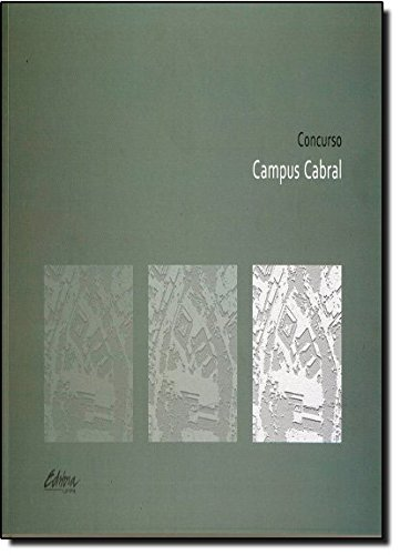 Concurso Campus Cabral, livro de Paulo Marcos Mottos BarnabéAndrea Berriel, Maria Luiza Marques Dias, Marco Cezar Dudeque, Eneida Kuchpil, Silvana Weihermann