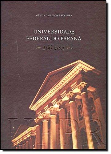 Universidade Federal do Paraná: 100 Anos, livro de Marcia Dalledone Siqueira