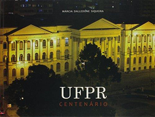 UFPR. centenário, livro de Márcia Dalledone Siqueira
