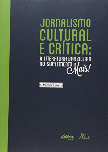 Jornalismo cultural e crítica. A literatura brasileira no suplemento Mais!, livro de Marcelo Lima