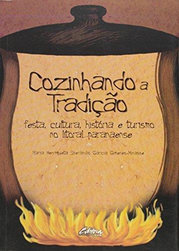 Cozinhando a tradição. Festa, cultura, história e turismo no litoral paranaense, livro de Mana Henriqueta Sperandio Garcia Gimenes-Minasse