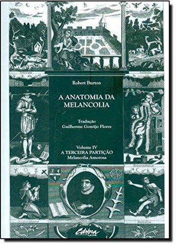 A anatomia da melancolia. a terceira partição: melancolia amorosa, livro de Robert Burton