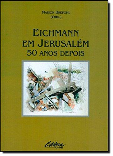 Eichmann em Jerusalém. 50 anos depois, livro de Marion Brepohl