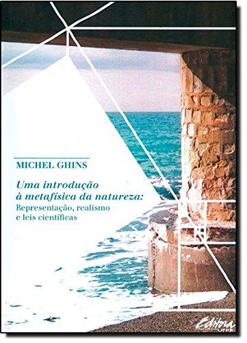 Uma introdução à metafísica da natureza. representação, realismo e leis científicas, livro de Michel Ghins