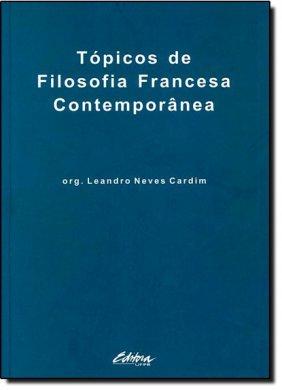 Tópicos de Filosofia Francesa Contemporânea, livro de Leandro Neves Cardim