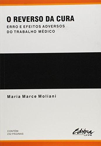 O reverso da cura. Erro e efeitos adversos do trabalho médico, livro de Maria Marce Moliani