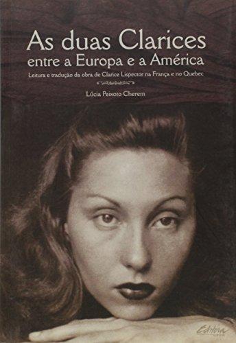 As duas Clarices entre a Europa e a América. Leitura e tradução da obra de Clarice Lispector na França e no Quebec, livro de Lúcia Peixoto Cherem