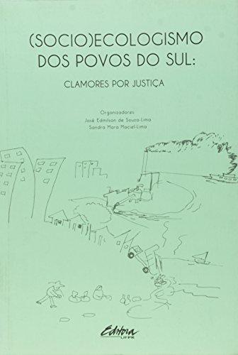 (Socio)ecologismo dos povos do Sul. Clamores por justiça, livro de Sandra Mara Maciel-Lima, José Edmilson de Souza-Lima