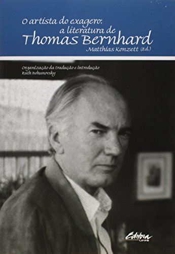 O artista do exagero. a literatura de Thomas Bernhard, livro de Matthias Konzett