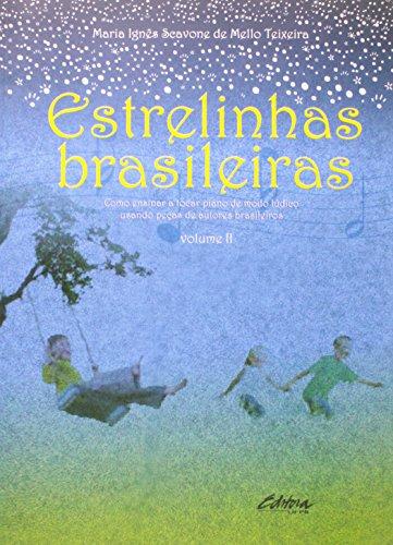 Estrelinhas brasileiras. como ensinar a tocar piano de modo lúdico usando peças de autores brasileiros, livro de Maria Ignês Scavone de Mello Teixeira