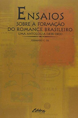 Ensaios sobre a formação do romance brasileiro. Uma antologia (1836-1901), livro de Fernando C. Gil
