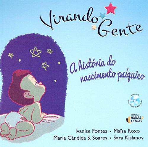 Virando Gente. A História do Nascimento Psíquico (+ DVD), livro de Ivanise Fontes