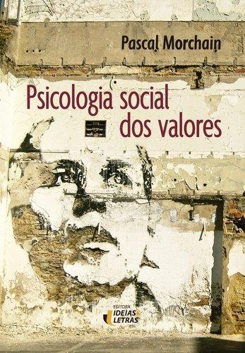 Psicologia Social dos Valores, livro de Pascal Morchain