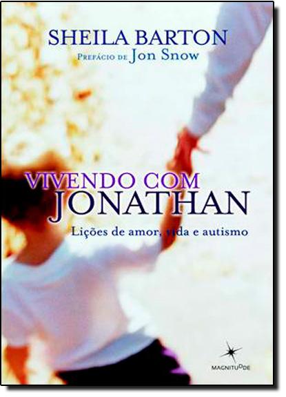 Vivendo Com Jonathan: Lições de Amor, Vida e Autismo, livro de Sheila Barton