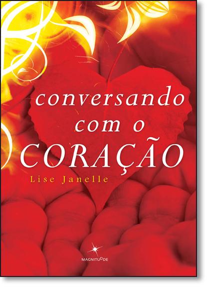 Conversando Com o Coração, livro de Lise Janelle