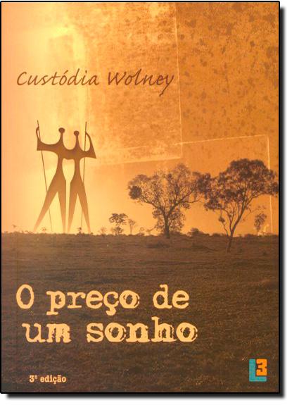 Preço de um Sonho, O, livro de Custodia Wolney