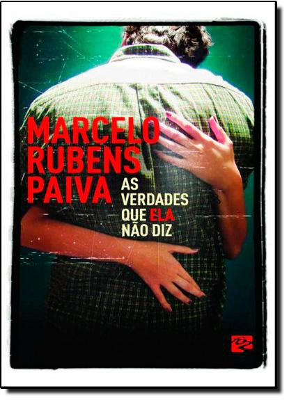 VERDADES QUE ELA NÃO DIZ, AS, livro de Marcelo Rubens Paiva