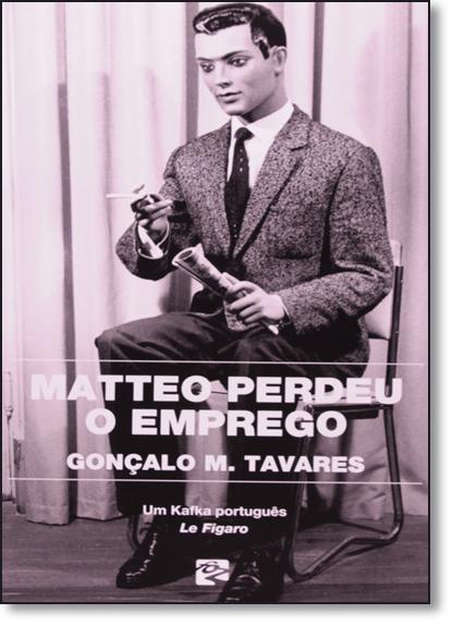 Matteo Perdeu o Emprego, livro de Gonçalo M. Tavares