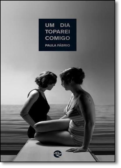 Dia Toparei Comigo, Um, livro de Paula Fábrio