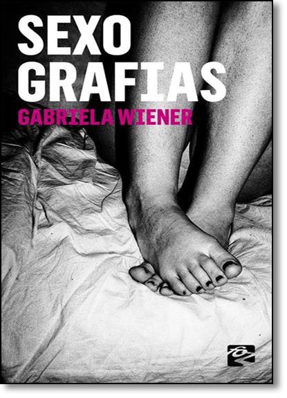 Sexografias, livro de Gabriela Wiener
