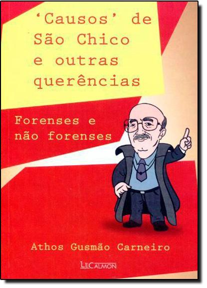 Causos de São Chico e Outras Querências: Forenses e Não Forenses, livro de Athos Gusmão Carneiro
