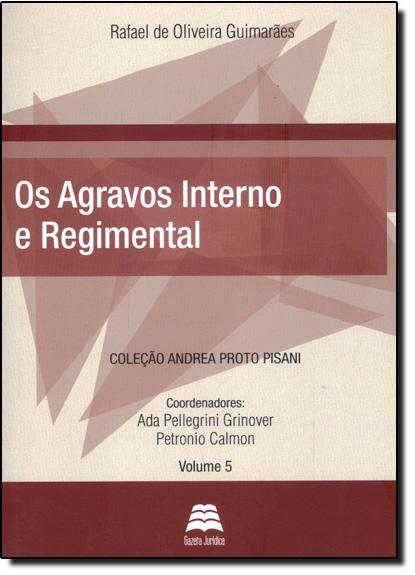 Agravos Interno e Regimental, Os, livro de Rafael de Oliveira Guimaraes