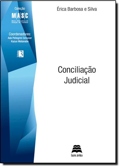 Conciliação Judicial - Vol.3, livro de Erica Barbosa e Silva